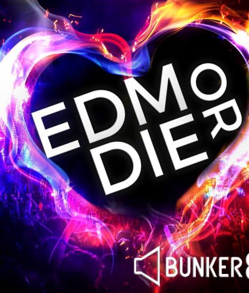 EDM or Die